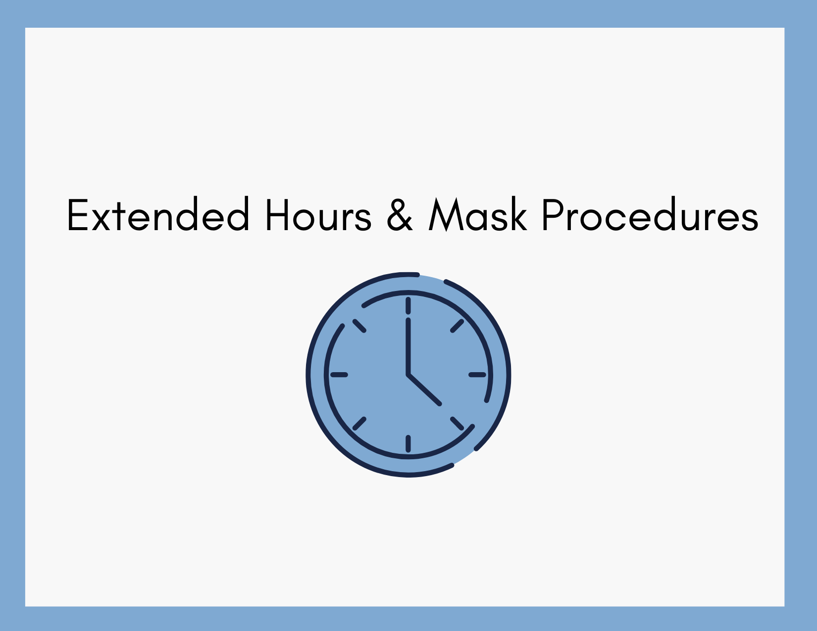 Extended Hours and Mask Procedures